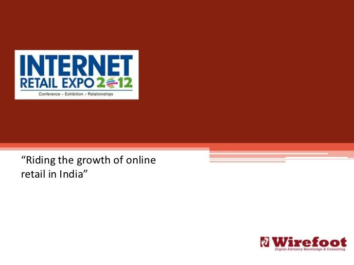 """""""Riding the growth of onlineretail in India"""""""