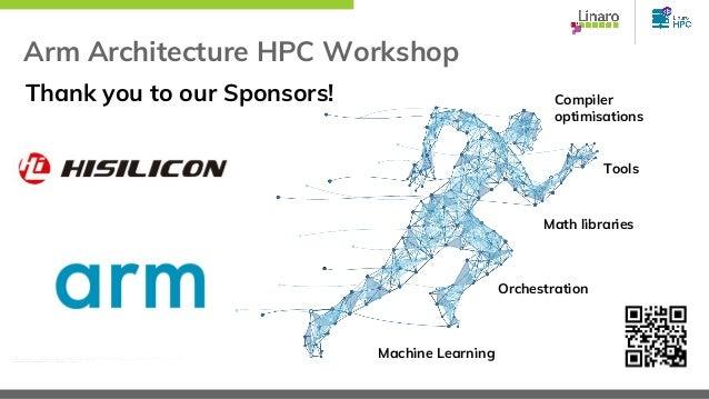 Arm Architecture HPC Workshop Santa Clara 2018 - Kanta Vekaria Slide 2