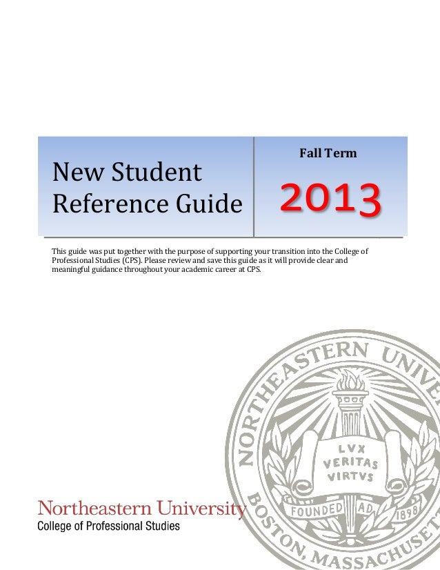 New Student Reference Guide Fall Term 2013 This guide was put together with the purpose of supporting your transition into...