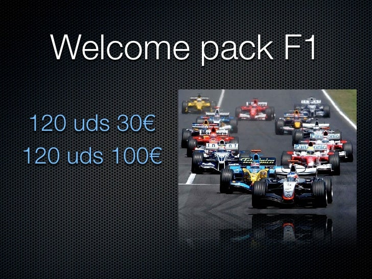 Welcome pack F1  120 uds 30€ 120 uds 100€