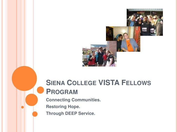 Siena College VISTA Fellows Program <br />Connecting Communities. <br />Restoring Hope. <br />Through DEEP Service.<br />