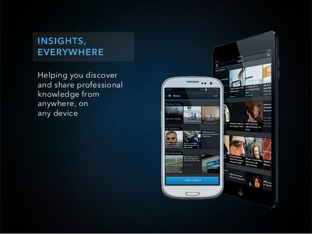 Helping you discoverand share professionalknowledge fromanywhere, onany device