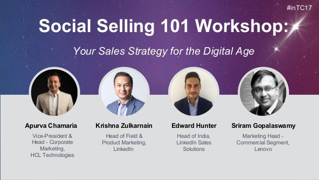 Apurva Chamaria Vice-President & Head - Corporate Marketing, HCL Technologies Social Selling 101 Workshop: Your Sales Stra...