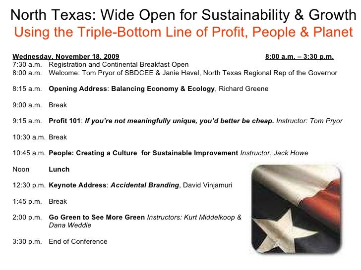 North Texas: Wide Open for Sustainability & Growth   Using the Triple-Bottom Line of Profit, People & Planet <ul><li>Wedne...