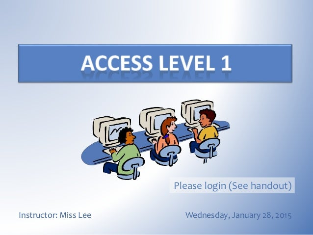 Wednesday, January 28, 2015Instructor: Miss Lee Please login (See handout)