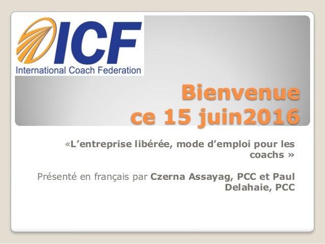 """ICF Synergie : """"L'entreprise libérée, mode d'emploi pour les coachs"""" de Czerna Assayag et Paul Delahaie - SLIDEs Slide 2"""