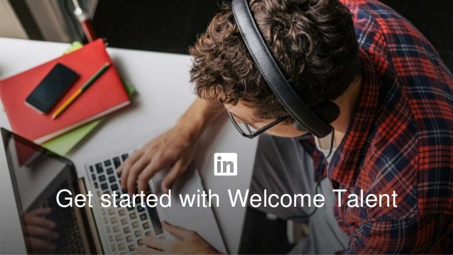 Get started with Welcome Talent