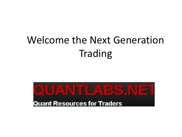 Welcome the Next Generation Trading
