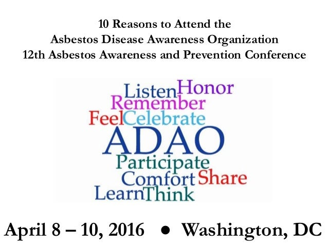10 Reasons to Attend the Asbestos Disease Awareness Organization 12th Asbestos Awareness and Prevention Conference April 8...