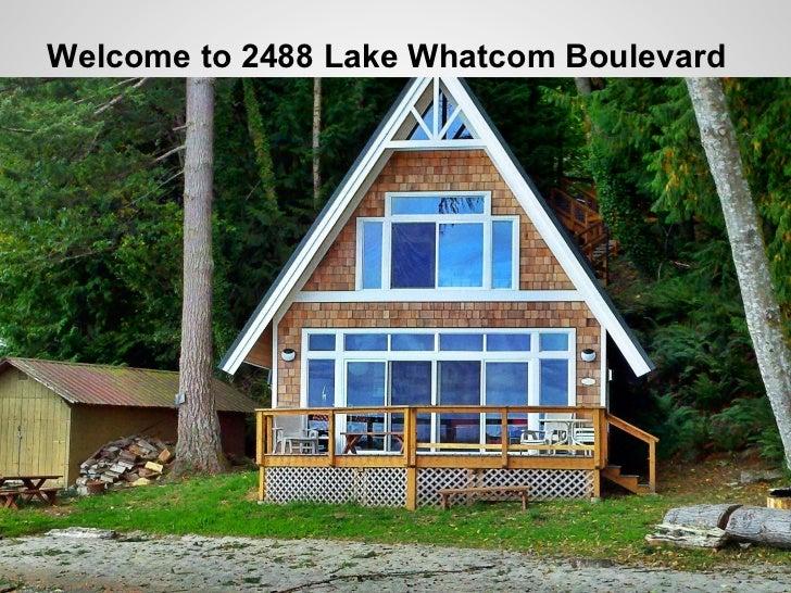 Welcome to 2488 Lake Whatcom Boulevard