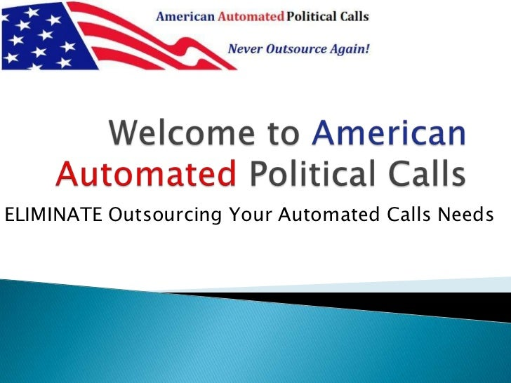 ELIMINATE Outsourcing Your Automated Calls Needs