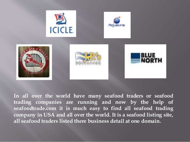 Welcome to All Seafood Trading Companies in Seafoodtrde to