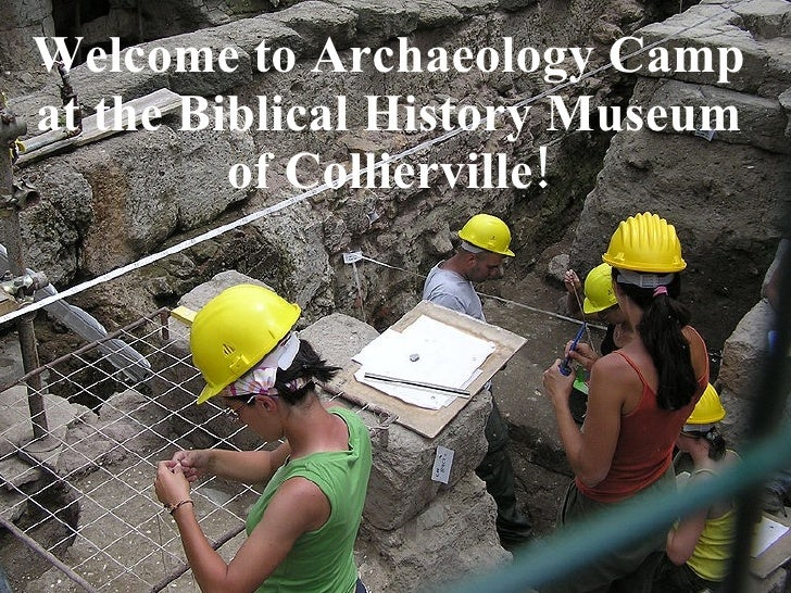 Welcome to Archaeology Camp at the Biblical History Museum of Collierville!
