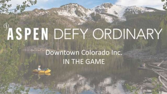 Downtown Colorado Inc. IN THE GAME