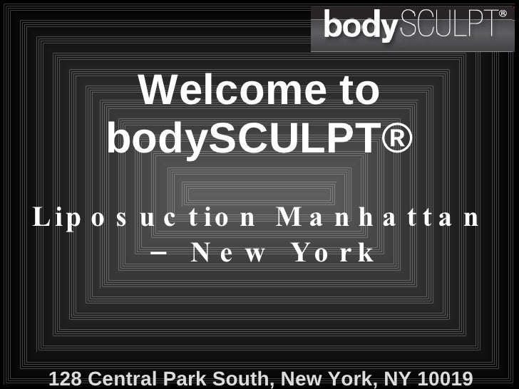 Welcome to bodySCULPT® Liposuction Manhattan  – New York 128 Central Park South, New York, NY 10019