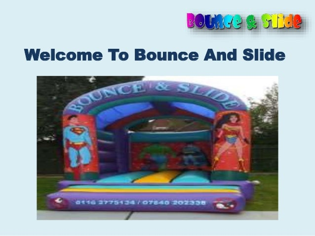 Welcome To Bounce And Slide