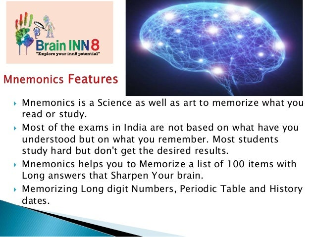  Mnemonics is a Science as well as art to memorize what you read or study.  Most of the exams in India are not based on ...