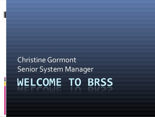 Christine Gormont Senior System Manager