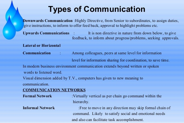 Types of Communication Downwards Communication :Highly Directive, from Senior to subordinates, to assign duties, give inst...