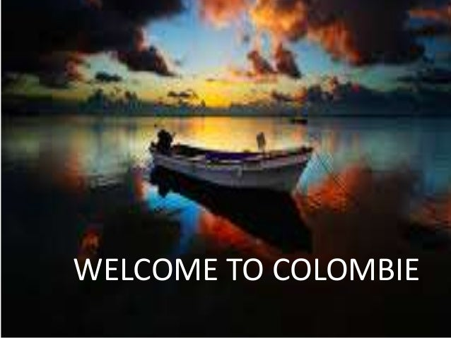 WELCOME TO COLOMBIE