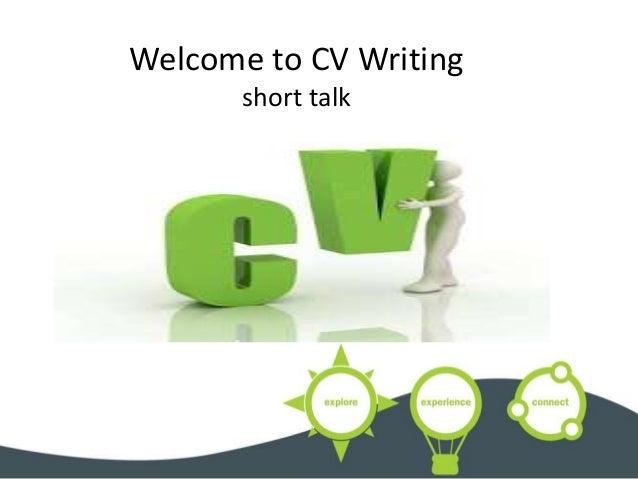 Welcome to CV Writing  short talk