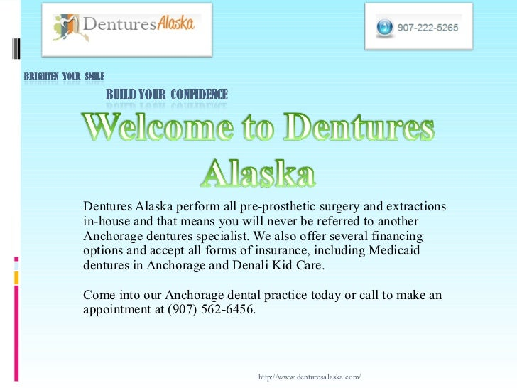 Dentures Alaska perform all pre-prosthetic surgery and extractionsin-house and that means you will never be referred to an...