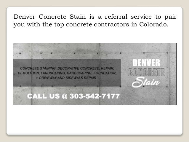 Welcome to Denver Concrete Stain Slide 2