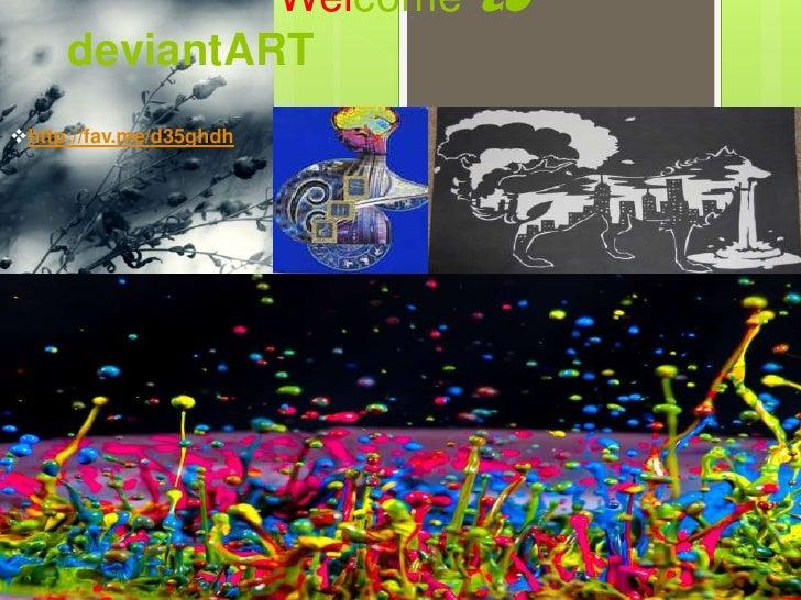 Welcometo deviantART http://fav.me/d35ghdh