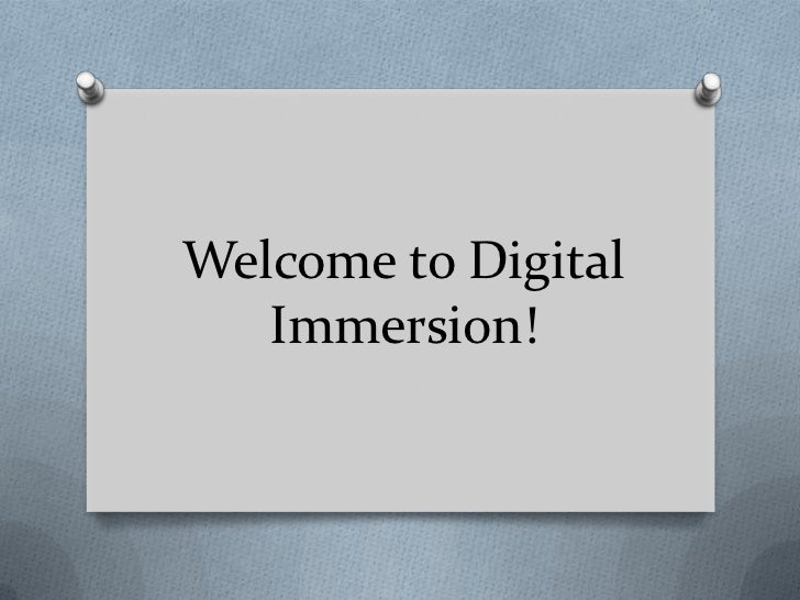 Welcome to Digital Immersion!<br />