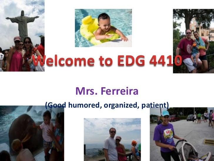 Mrs. Ferreira(Good humored, organized, patient)