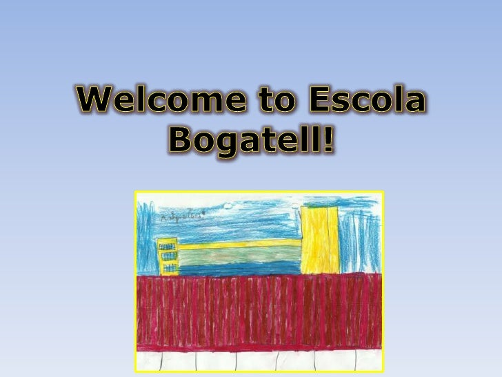 Welcome to Escola Bogatell!<br />