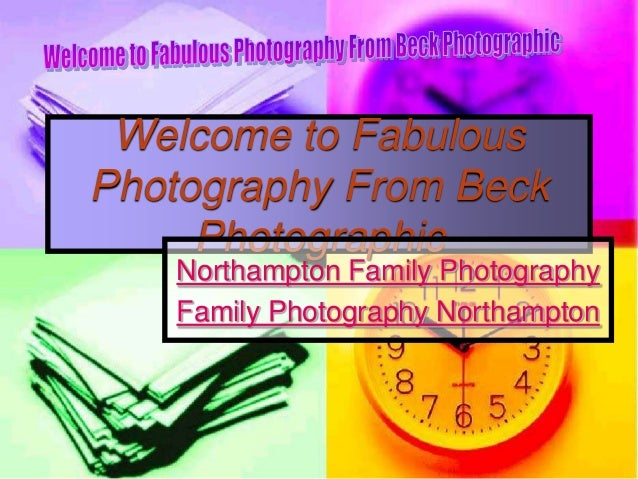Welcome to FabulousPhotography From Beck     Photographic   Northampton Family Photography   Family Photography Northampton
