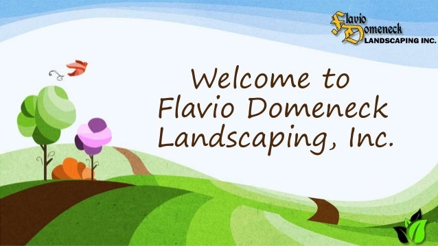 Welcome to Flavio Domeneck Landscaping, Inc.