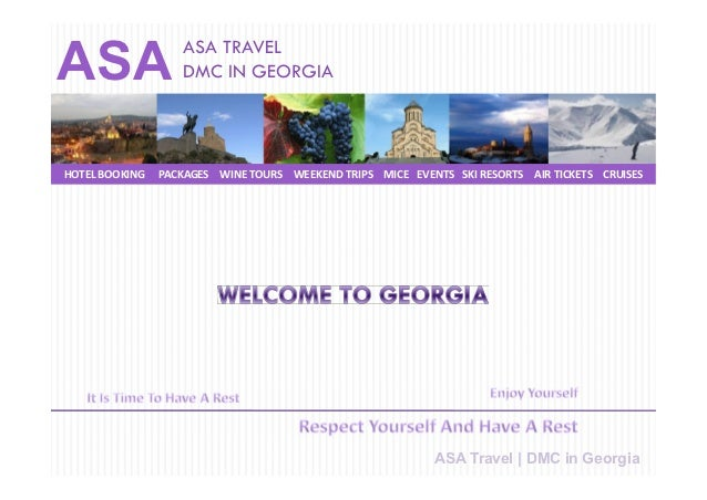 ASA TRAVELASA                DMC IN GEORGIAHOTEL BOOKING   PACKAGES WINE TOURS WEEKEND TRIPS MICE EVENTS SKI RESORTS AIR T...
