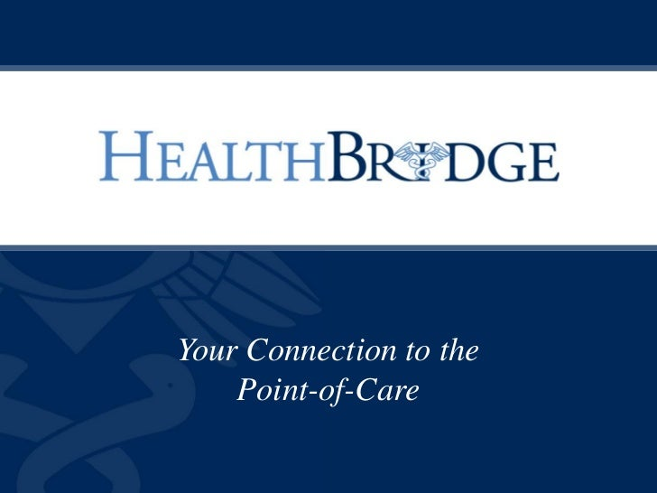 Your Connection to the    Point-of-Care