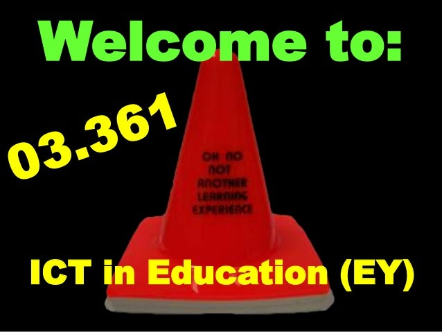 Welcome to:  ICT in Education (EY)