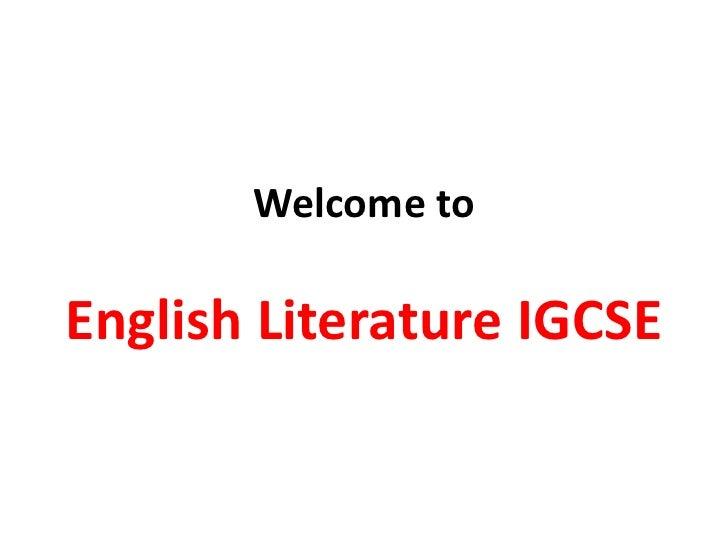 Welcome toEnglish Literature IGCSE<br />