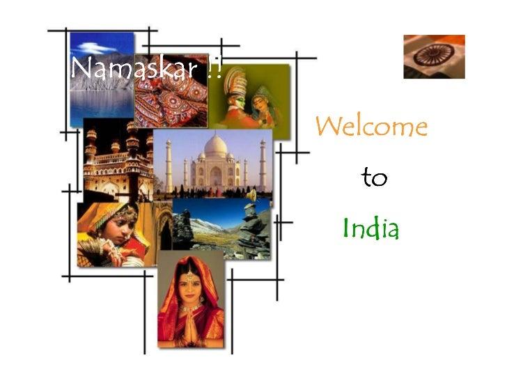 Namaskar !!              Welcome                to               India