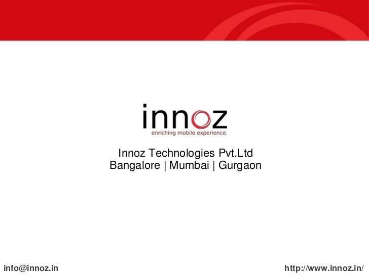 Innoz Technologies Pvt.Ltd                Bangalore   Mumbai   Gurgaoninfo@innoz.in                                  http:...