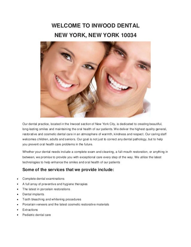 WELCOME TO INWOOD DENTAL NEW YORK, NEW YORK 10034 Our dental practice, located in the Inwood section of New York City, is ...