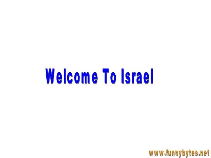 Welcome To Israel www.funnybytes.net