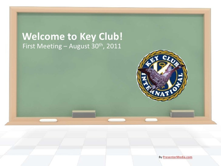 Welcome to Key Club!<br />First Meeting – August 30th, 2011<br />By PresenterMedia.com<br />