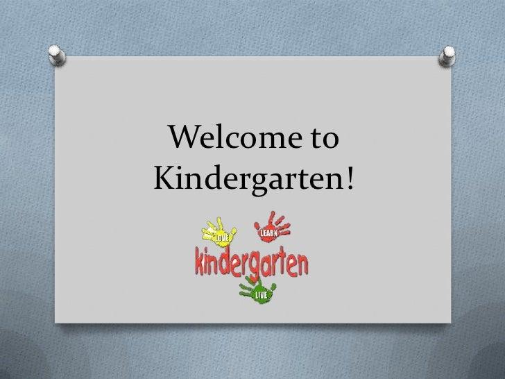 Welcome toKindergarten!