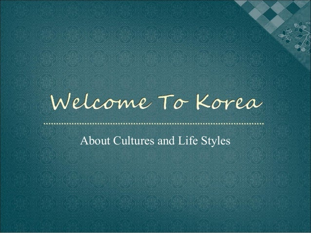 About Cultures and Life Styles