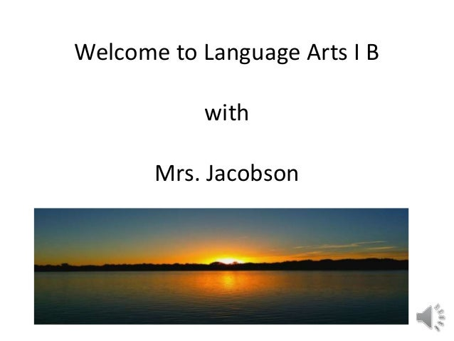 Welcome to Language Arts I B with Mrs. Jacobson