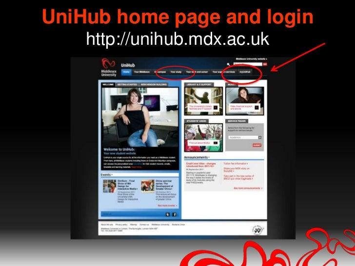UniHub home page and loginhttp://unihub.mdx.ac.uk<br />