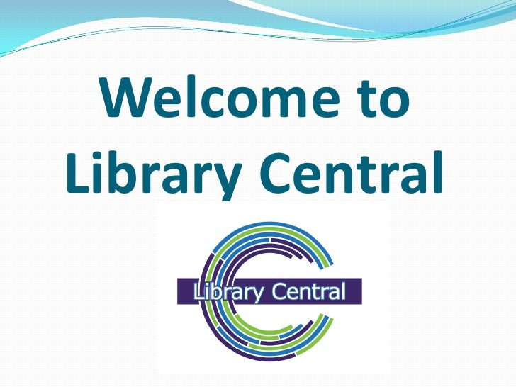 Welcome to Library Central<br />