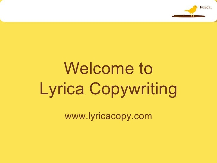 Welcome to Lyrica Copywriting www.lyricacopy.com