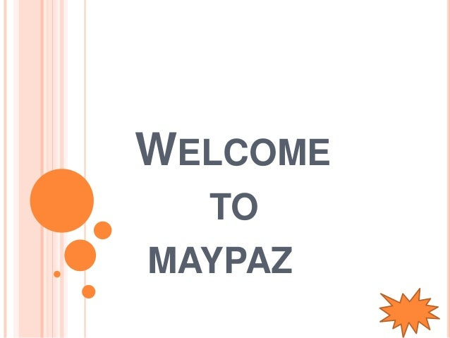 WELCOME TO MAYPAZ