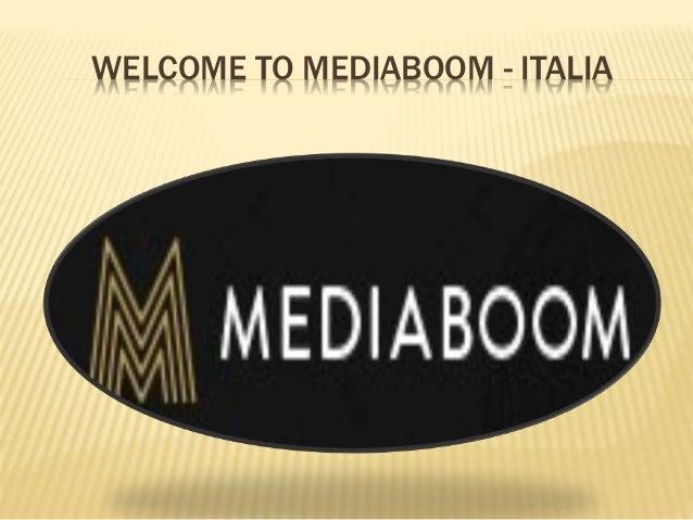 WELCOME TO MEDIABOOM - ITALIA